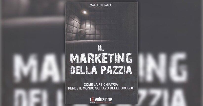 Introduzione - Il Marketing della Pazzia - Libro di Marcello Pamio