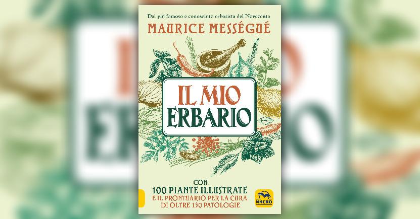 Introduzione - Il Mio Erbario - Libro di Maurice Messegue