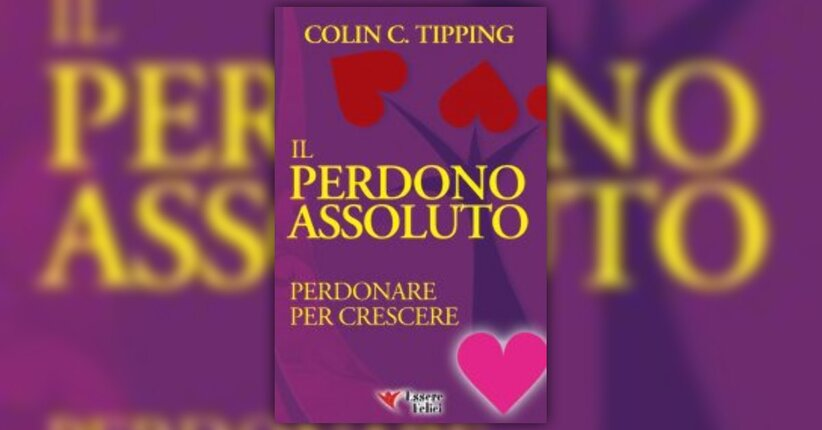 Introduzione - Il Perdono Assoluto - Libro di Colin Tipping