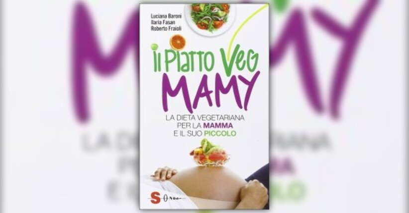 Introduzione - Il Piatto Veg Mamy - Libro di Luciana Baroni e Roberto Fraioli