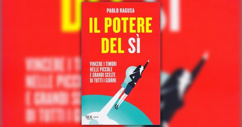 Introduzione - Il Potere del Sì - Libro di Paolo Ragusa