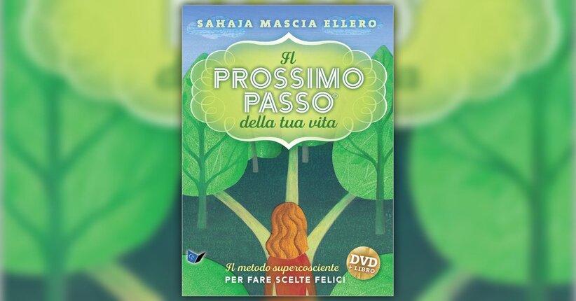 Introduzione - Il Prossimo Passo della Tua Vita - Libro di Sahaja Mascia Ellero