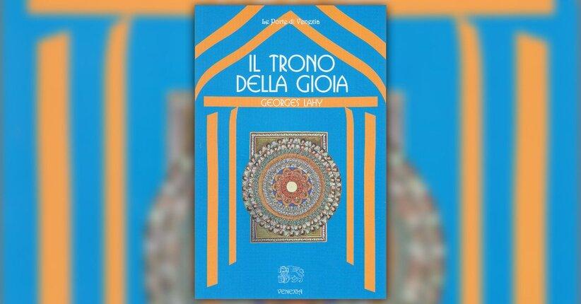 Introduzione - Il Trono della Gioia - Libro di Georges Lahy