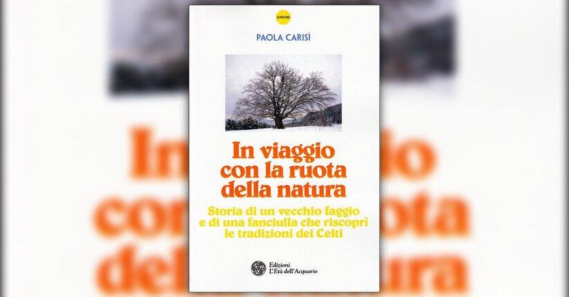 Introduzione - In Viaggio con la Ruota della Natura - Libro di Paola Carisì