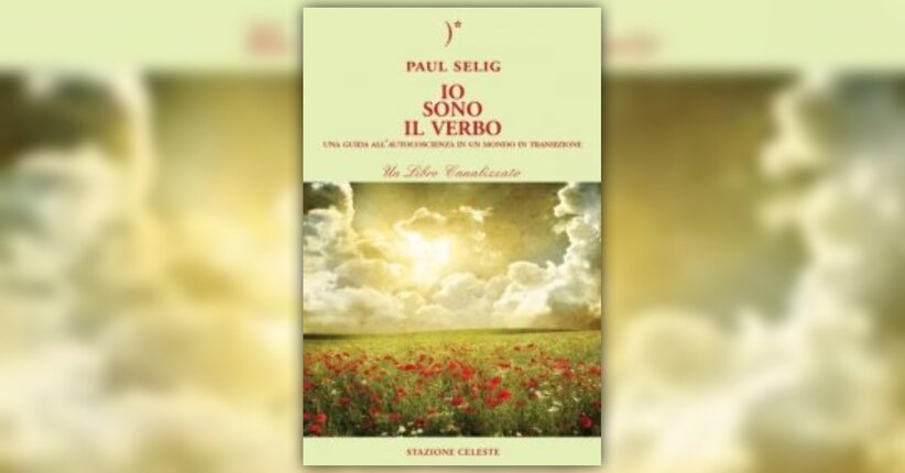 """Introduzione - """"Io sono il Verbo"""" libro di Paul Selig"""