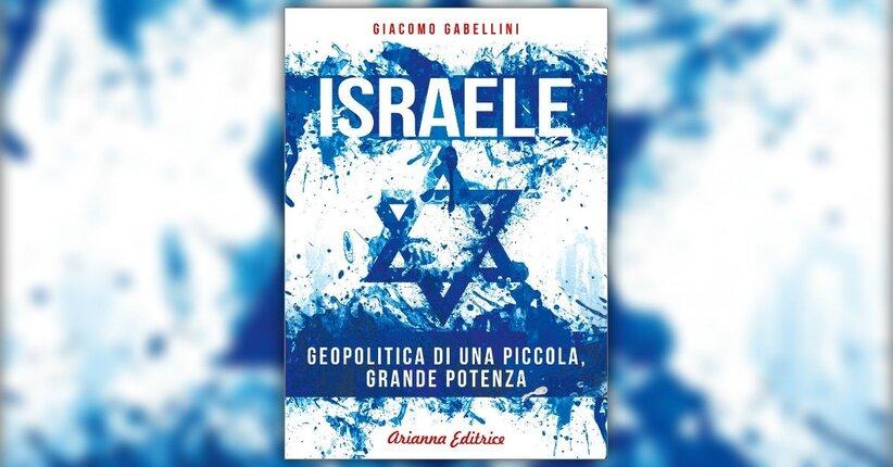Introduzione - Israele: geopolitica di una piccola, grande potenza - Libro di Giacomo Gabellini