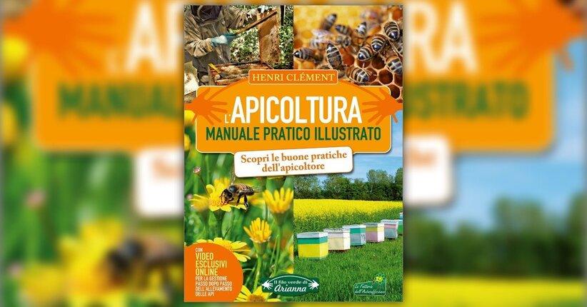 Introduzione - L'Apicoltura: Manuale Pratico Illustrato - Libro di Henri Clément