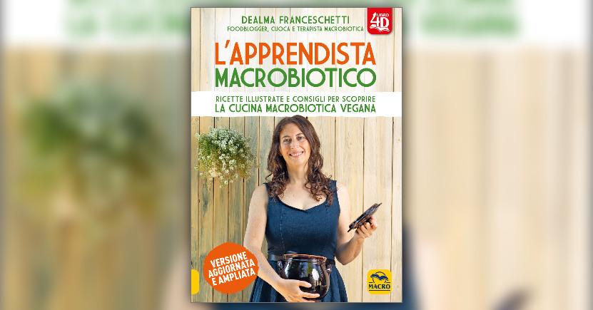 Introduzione - L'Apprendista Macrobiotico - Libro di Dealma Franceschetti