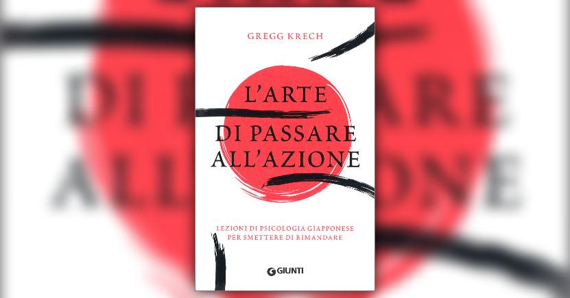 Introduzione - L'Arte di Passare all'Azione - Libro di Gregg Krech