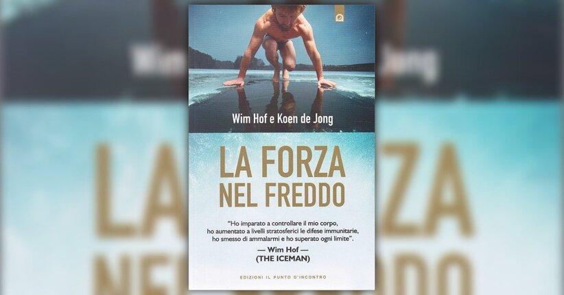 Introduzione - La Forza nel Freddo - Libro di Wim Hof e Koen de Jong