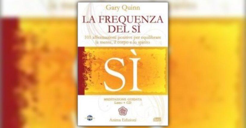 Introduzione - La Frequenza del Sì - Libro + CD di Gary Quinn