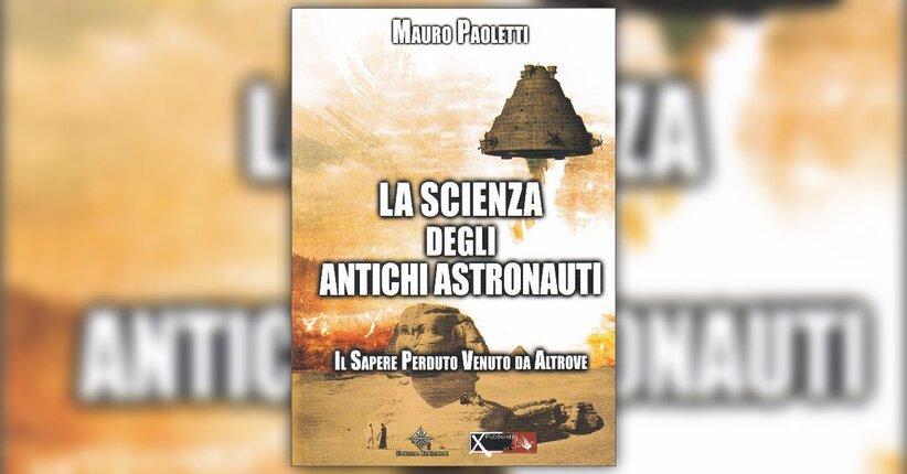 Introduzione - La Scienza degli Antichi Astronauti  - Libro di Mauro Paoletti