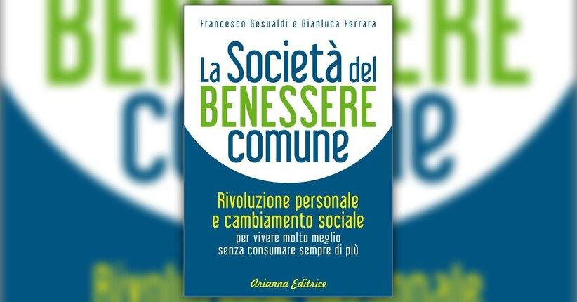Introduzione - La Società del BenEssere Comune - Libro di Francesco Gesualdi e Gianluca Ferrara