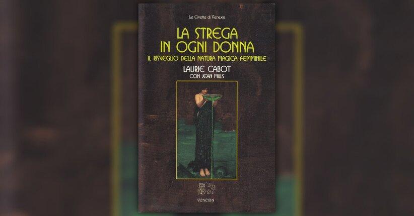Introduzione - La Strega in Ogni Donna - Libro di Laurie Cabot