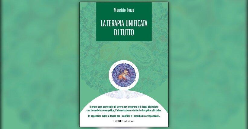 Introduzione - La Terapia Unificata di Tutto - Libro di Maurizio Forza
