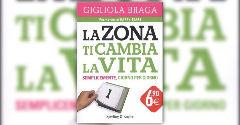 Introduzione - La Zona ti Cambia la Vita - Libro di Gigliola Braga