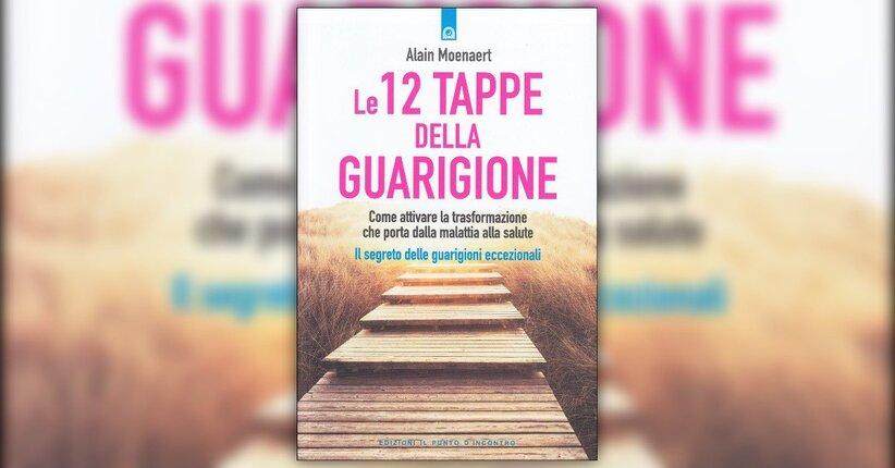 Introduzione - Le 12 Tappe della Guarigione - Libro di Alain Moenaert