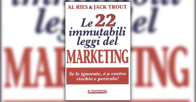 Introduzione - Le 22 Immutabili Leggi del Marketing - Libro di Al Ries e Jack Trout