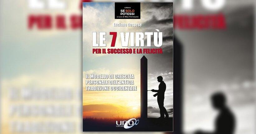 Introduzione - Le 7 Virtù per il Successo e la Felicità - Libro di Luciano Cassese