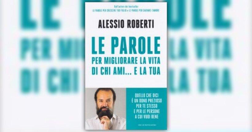 Introduzione - Le Parole per Migliorare la Vita di chi Ami...e la Tua - Libro di Alessio Roberti