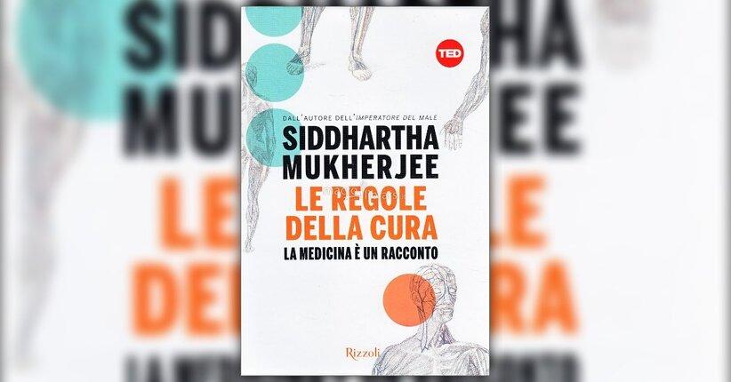 Introduzione - Le Regole della Cura - Libro di Siddharta Mukherjee