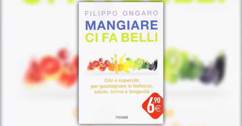 Introduzione - Mangiare ci fa belli - Libro di Filippo Ongaro