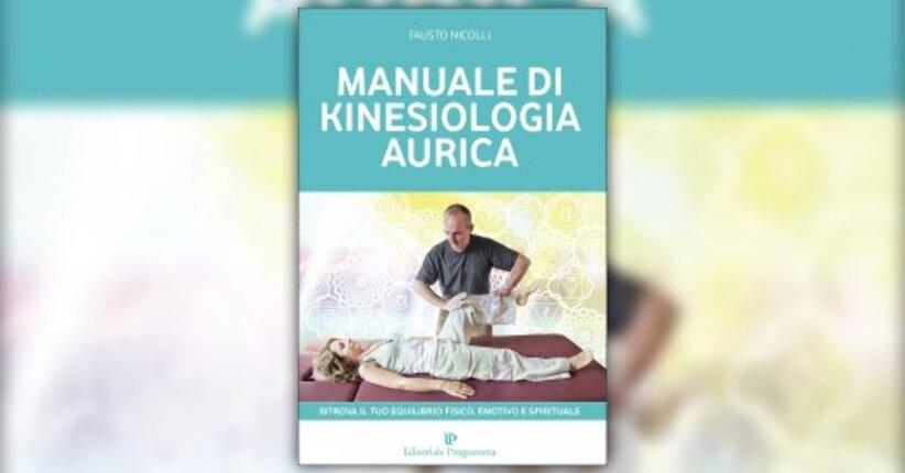 Introduzione - Manuale di Kinesiologia Aurica - Libro di Fausto Nicolli