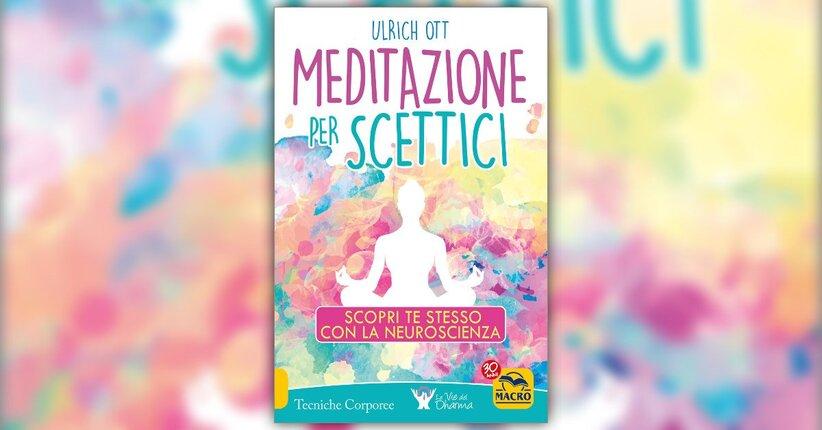 Introduzione - Meditazione per Scettici - Libro di Ulrich Ott