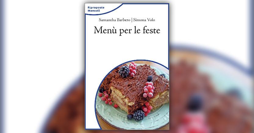 Introduzione - Menù per le Feste - Libro di Samantha Barbero e Simona Volo