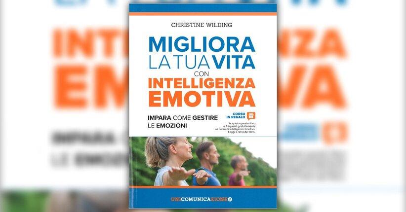 Introduzione - Migliora la tua Vita con l'Intelligenza Emotiva - Libro di Christine Wilding