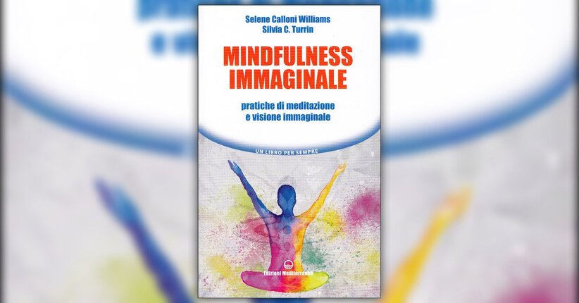 Introduzione - Mindfulness Immaginale - Libro di Selene Calloni Williams