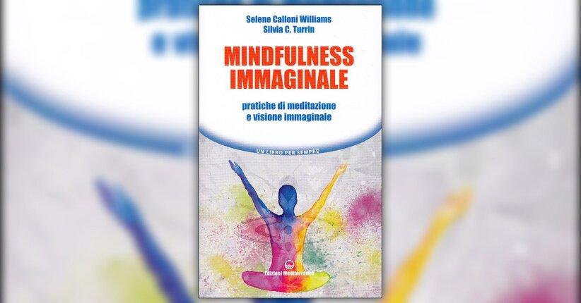 Introduzione - Mindfulness Immaginale - Libro di Selene Calloni Williams