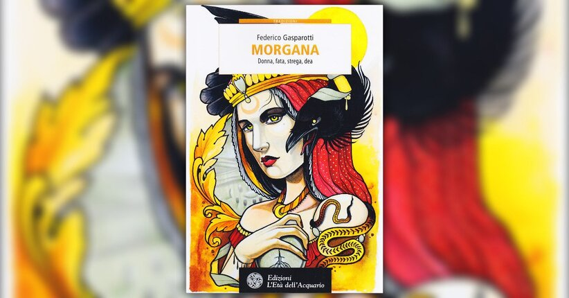 Introduzione - Morgana: donna, fata, strega, Dea - Libro di Federico Gasparotti