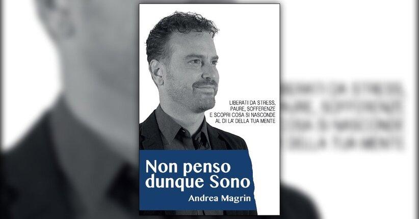 Introduzione - Non Penso dunque Sono - Libro di Andrea Magrin