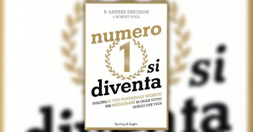 Introduzione - Numero 1 si Diventa - Libro di K. Anders Ericsson e Robert Pool
