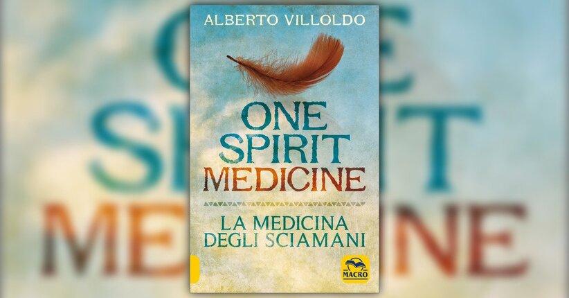 Introduzione - One Spirit Medicine: La Medicina degli Sciamani - Libro di Alberto Villoldo