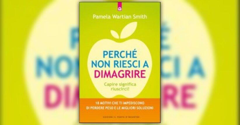 "Introduzione - ""Perchè non riesci a Dimagrire?"" Libro di Pamela Wartian Smith"