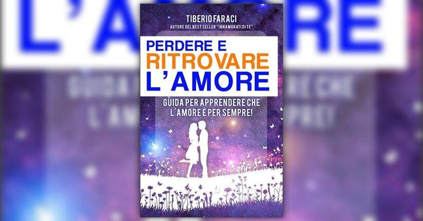 Introduzione - Perdere e Ritrovare l'Amore - Libro di Tiberio Faraci