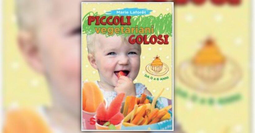 Introduzione - Piccoli Vegetariani Golosi - Libro di Marie Laforet