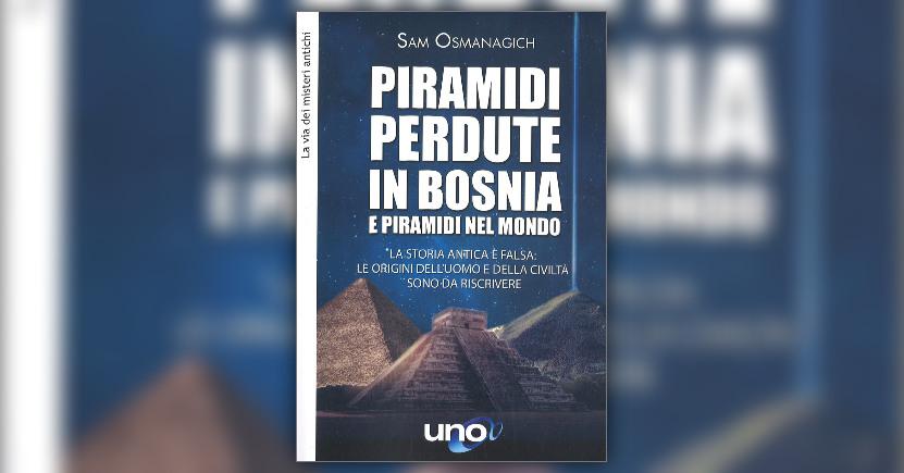 Introduzione - Piramidi perdute in Bosnia e Piramidi nel Mondo - Libro di Sam Osmanagich