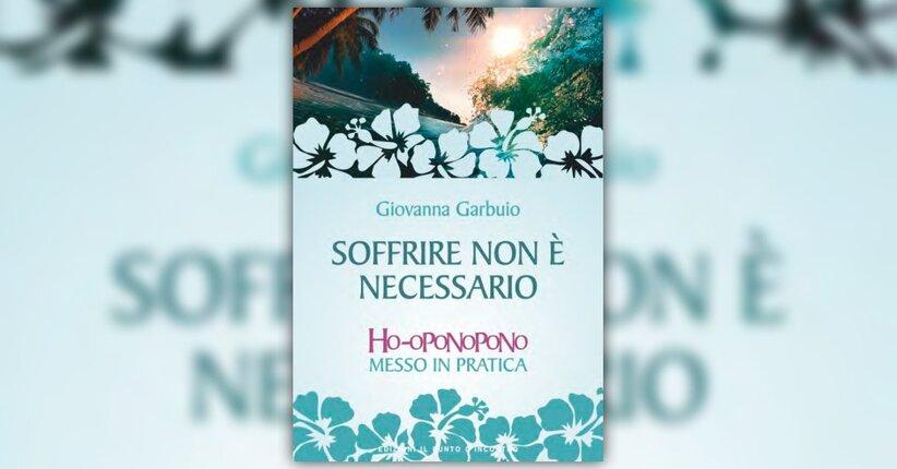 Introduzione - Soffrire Non è Necessario - Libro di Giovanna Garbuio