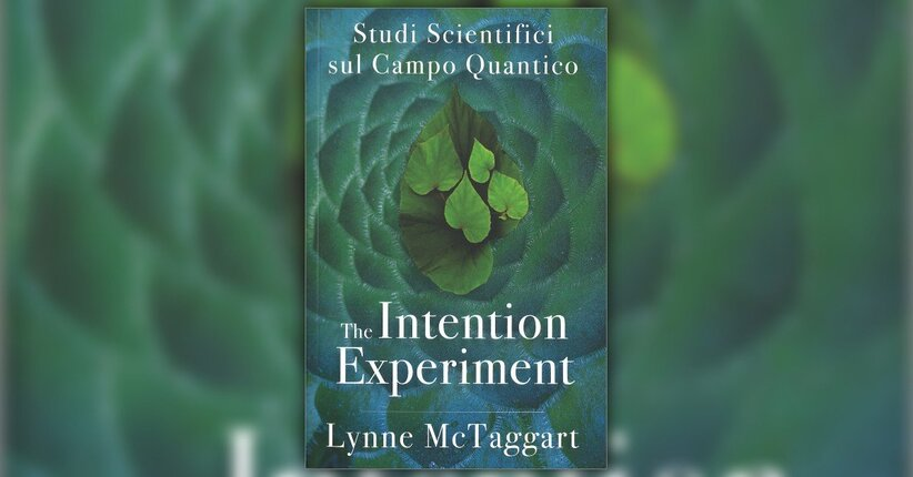 Introduzione - The Intentional Experiment - di Lynne McTaggart