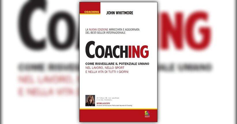 John Whitmore - I Molteplici Vantaggi del Coaching