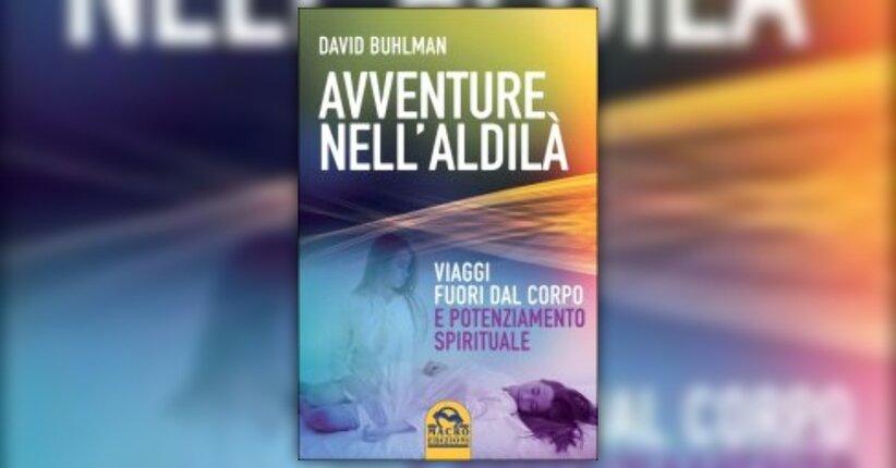 """L'addestramento spirituale ha inizio - Estratto da """"Avventure nell'Aldilà"""""""