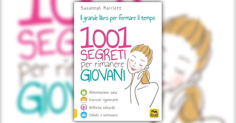 """L'alimentazione naturale - Estratto da """"1001 Segreti per Rimanere Giovani"""""""