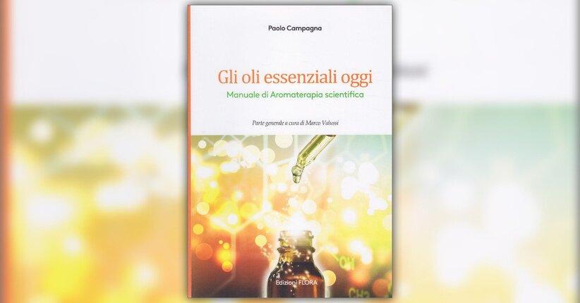 """L'Aromaterapia moderna - Estratto dal libro """"Gli Oli Essenziali Oggi"""""""
