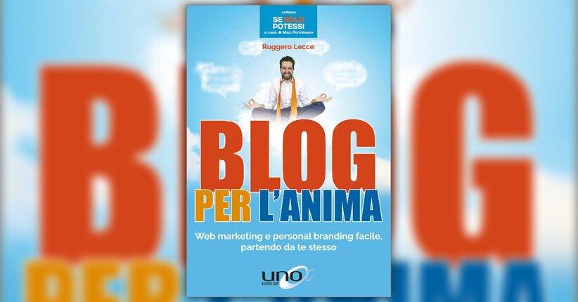 L'avventura inizia… da te - Blog per l'Anima - Libro di Ruggero Lecce