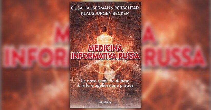 """L'evoluzione delle tecniche curative - Estratto da """"Medicina Informativa Russa"""""""