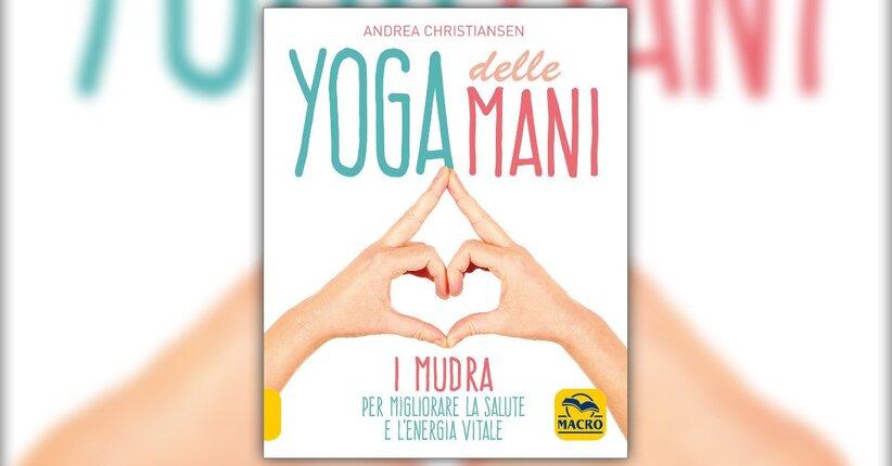 """L'origine dei Mudra - Estratto da """"Yoga delle Mani"""""""