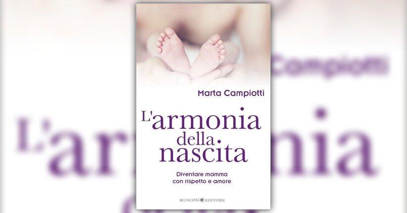 La buona nascita - L'Armonia della Nascita - Libro di Marta Campiotti